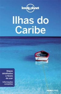 Lonely Planet Ilhas do Caribe