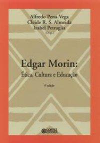 Edgar Morin; ética Cultura e Educação