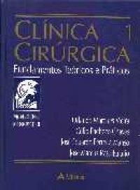 Clínica Cirúrgica - Fundamentos Teуricos e Práticos - 2 Vols