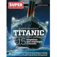 A verdade sobre o TITANIC e mais 15 tragédias que abalaram o mundo.