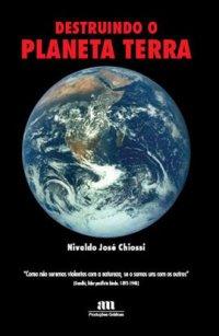 Destruindo o planeta Terra