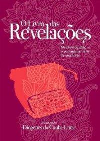 O LIVRO DAS REVELAçХES (Matrizes do Afeto – O Pensamento Vivo de Escritores