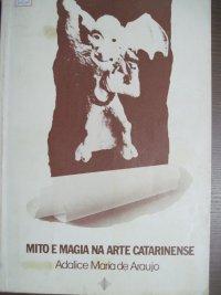 MITO E MAGIA NA ARTE CATARINENSE