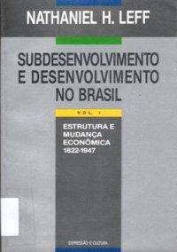 Subdesenvolvimento e Desenvolvimento no Brasil