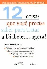 12 coisas que vocк precisa saber para tratar a Diabetes... agora!