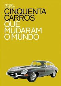 50 Carros que Mudaram o Mundo