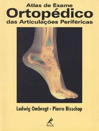 Atlas de Exame Ortopédico das Articulaçхes Periféricas