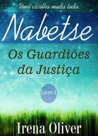 Nabetse #1 - Os Guardiхes da Justiça