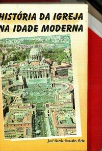 HISTУRIA DA IGREJA NA IDADE MODERNA