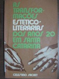 AS TRANSFORMAçХES ESTETICO-LITERáRIAS DOS ANOS 20 EM SANTA CATARINA