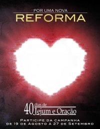 40 dias de Jejum e Oração - Por Uma Nova Reforma