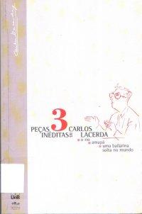 3 peças inéditas de Carlos Lacerda