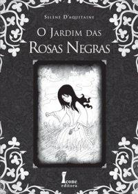 O Jardim das Rosas Negras