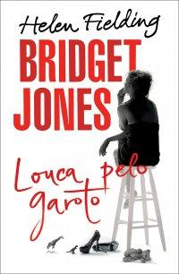 Bridget Jones - Louca pelo garoto