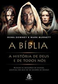 A Bíblia: A histуria de Deus e de todos nуs