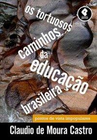 Os Tortuosos Caminhos da Educação Brasileira