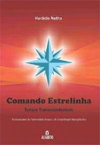 Comando Estrelinha : Temas Transcendentais
