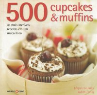 500 Cupcakes & Muffins