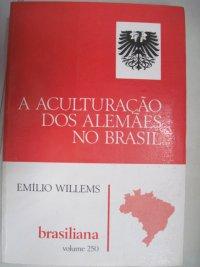 A ACULTURAçãO DOS ALEMãES NO BRASIL