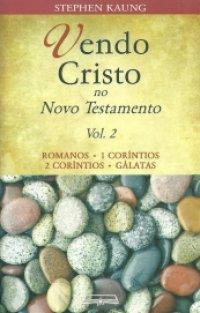 Vendo Cristo no Novo Testamento II