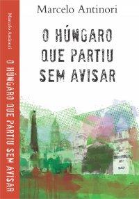 O húngaro que partiu sem avisar