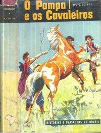 Hist�rias e Paisagens do Brasil:  O Pampa e os Cavaleiros