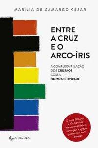 Entre a Cruz e o Arco-Íris