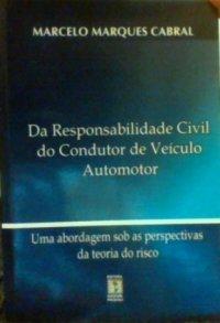 Da Responsabilidade Civil do Condutor de Veículo Automotor