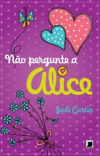Não Pergunte A Alice