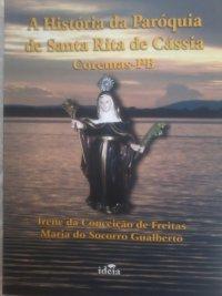 A Histуria da Parуquia de Santa Rita de Cássia - Coremas-PB