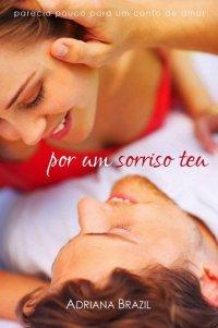 Por Um Sorriso Teu, de Adriana Brazil