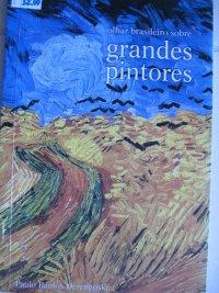 OLHAR BRASILEIRO SOBRE GRANDES PINTORES