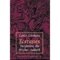 Ecstasies: Deciphering the witches' sabbaths