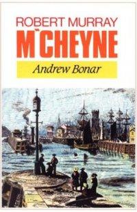 A Biografia de Robert Murray M'cheyne