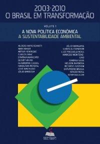 2003 - 2010: O Brasil em Transformação