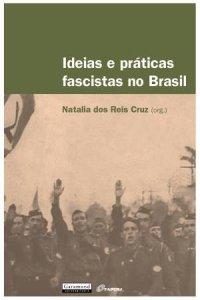 Ideias e Práticas Fascistas no Brasil