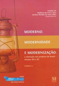 Moderno, Modernidade e Modernização