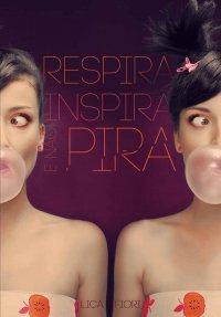 Respira, Inspira e Não Pira