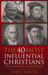 The 40 Most Influential Christians