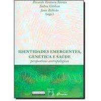 Identidades emergentes, genética e saúde