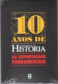10 Anos de Aventuras na Histуria