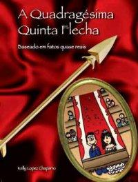 A Quadragésima Quinta Flecha