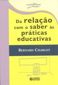 Da relação com o saber аs práticas educativas