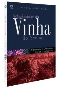 TRABALHADORES DA VINHA DO SENHOR
