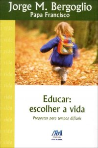 Educar: Escolher A Vida