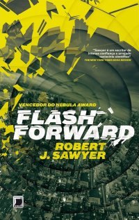 Resenha - Flash Forward - Presságio do Futuro - Robert J. Sawyer
