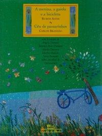 A Menina a Gaiola e a Bicicleta / Céu de passarinhos