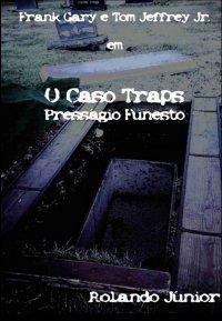 O Caso Traps