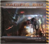 Pacific Rim : Man, Machine & Monsters