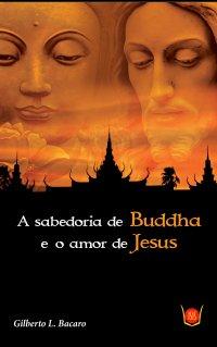 A sabedoria de Buddha e o amor de Jesus